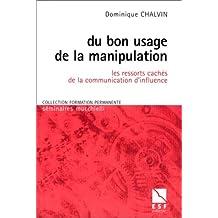 DU BON USAGE DE LA MANIPULATION