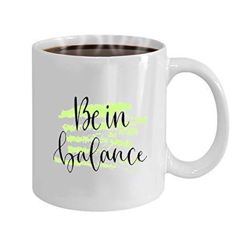 Mothers/Fathers/Sons/Daughters Gifts Tea/Coffee/Wine Cup 100% Ceramic 11-Ounce White Mug be balance handwritten greeting card printable ()