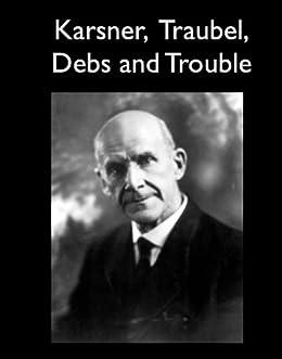 Karsner, Traubel, Debs and Trouble (Baltimore Authors Book 13) by [Karsner, David, Debs, Eugene V., Le Prade, Ruth]