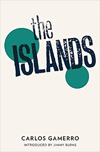 the islands carlos gamerro ian barnett jimmy burns 9781908276087