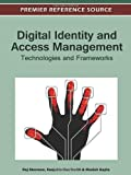 Digital Identity and Access Management : Technologies and Frameworks, Raj Sharman, 1613504985