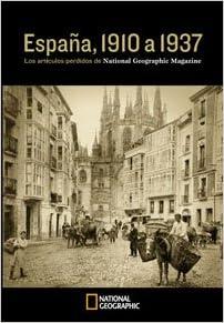 España, 1910 a 1937. Los reportajes perdidos de National Geographic Magazine: 552 GRANDES OBRAS ILUSTR: Amazon.es: Varios, Traductores Varios, TRADUCTORES VARIOS: Libros