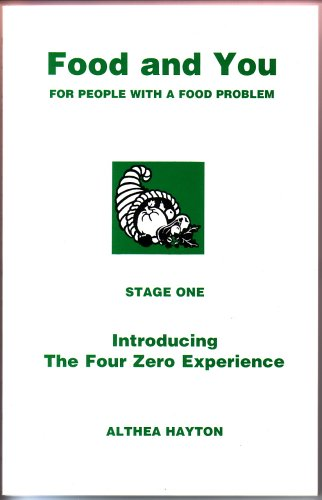 Food and You: Introducing the Four Zero Experience Stage One: For People with a Food Problem ebook