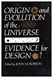 Origin and Evolution of the Universe : Evidence for Design?, , 0773506187