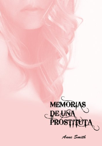 Descargar Libro Memorias De Una Prostituta Anne Smith