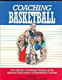 Coaching Basketball : The Official Centennial Volume of the National Association of Basketball Coaches, , 0940279290