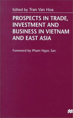 Prospects in Trade, Investment and Business in Vietnam and East Asia by Palgrave Macmillan