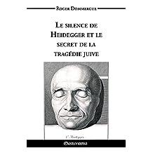 Le silence de Heidegger et le secret de la tragédie juive (French Edition)