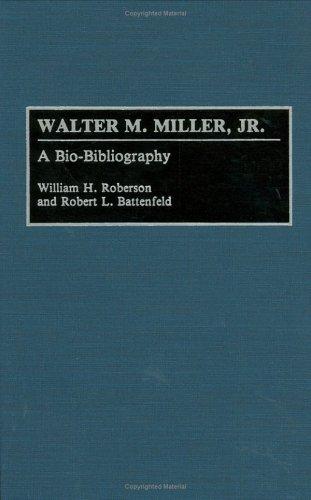 Walter M. Miller, Jr.: A Bio-Bibliography (Bio-Bibliographies in American Literature)
