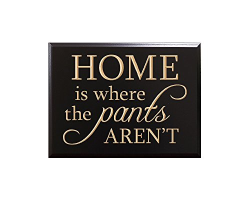 HOME is where the pants AREN'T Decorative Carved Wood Sig...