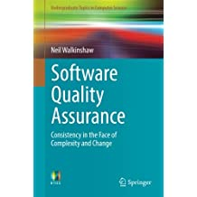Software Quality Assurance: Consistency in the Face of Complexity and Change