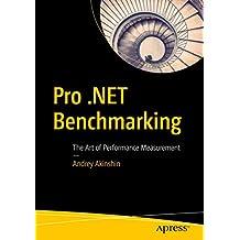 Pro .Net Benchmarking: The Art of Performance Measurement