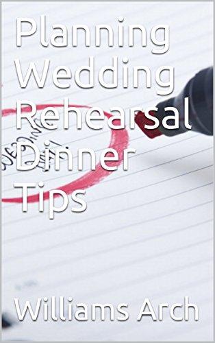 Planning Wedding Rehearsal Dinner Tips -