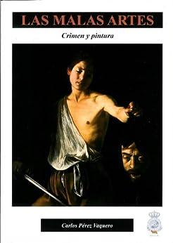 Las malas artes: Crimen y pintura (Spanish Edition