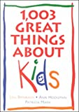1,003 Great Things about Kids, Lisa Birnbach, 1567313574