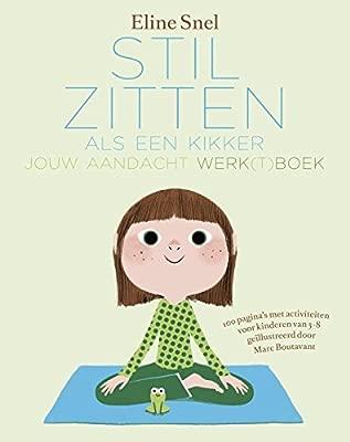 Stilzitten als een kikker: jouw aandacht werk(t)boek: Amazon ...