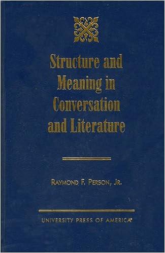 Ebooks en ligne télécharger pdf Structure and Meaning in Conversation and Literature 0761814728 (Littérature Française) PDF