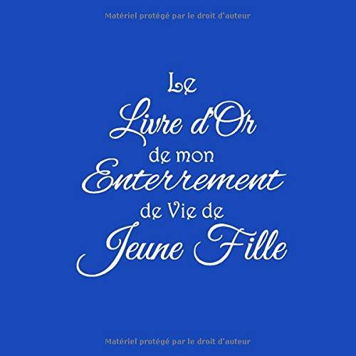 Amazon Com Le Livre D Or De Mon Enterrement De Vie De Jeune
