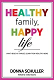 Healthy Family, Happy Life, Donna Schuller, 1940784115