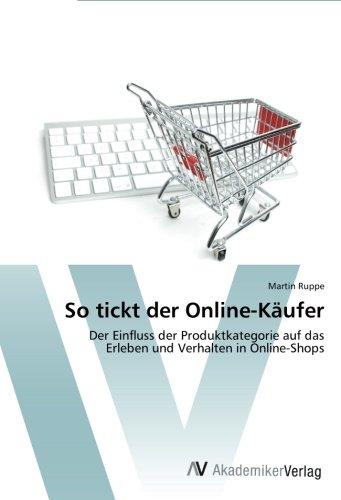 So tickt der Online-Käufer: Der Einfluss der Produktkategorie auf das  Erleben und Verhalten in Online-Shops (German Edition) ebook