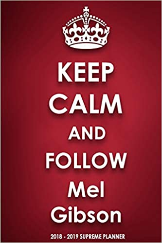 Amazon in: Buy Keep Calm and Follow Mel Gibson Book Online