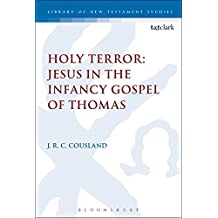 Holy Terror: Jesus in the Infancy Gospel of Thomas (The Library of New Testament Studies)