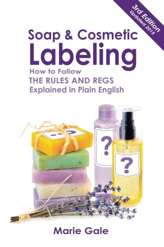 Soap and Cosmetic Labeling: How to Follow the Rules and Regs Explained in Plain English