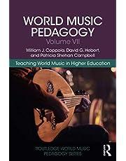 World Music Pedagogy, Volume VII: Teaching World Music in Higher Education