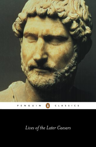 Lives of the Later Caesars: The First Part of the Augustan History, with Newly Compiled Lives of Nerva & Trajan