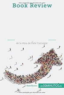 Cómo ganar amigos e influir sobre las personas de Dale Carnegie (Análisis de la obra