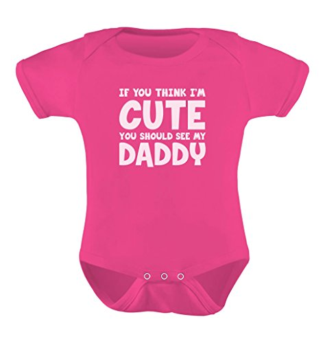 Tstars If You Think I'm Cute You Should See My Daddy - Unisex Baby Bodysuit 6M Wow Pink (Replica Piece One)