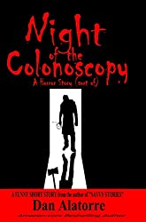Night Of The Colonoscopy: A Horror Story (sort of) (Savvy Stories) (English Edition)