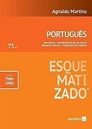 Português esquematizado® - 7ª edição de 2018: Gramática - Interpretação de texto - Redação oficial - Redação d