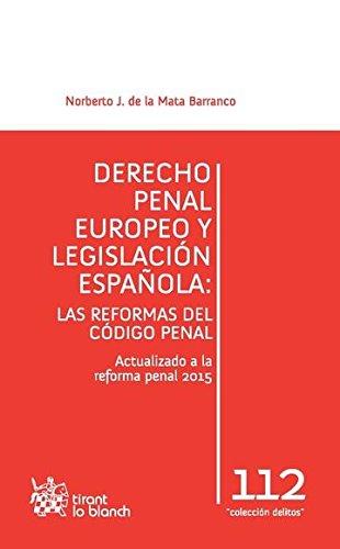 Derecho Penal Europeo y Legislación Española: las Reformas del Código Penal Los Delitos: Amazon.es: de la Mata Barranco,Norberto Javier: Libros