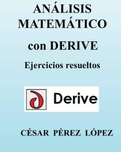 Descargar Libro Analisis Matematico Con Derive. Ejercicios Resueltos Cesar Perez Lopez