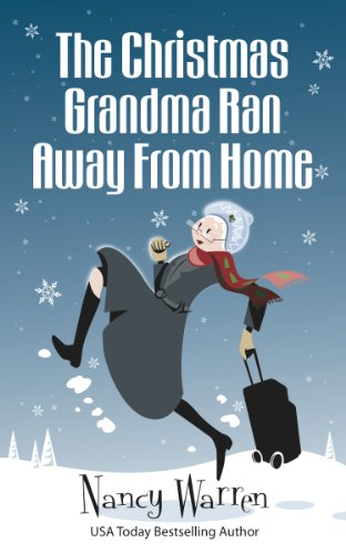 The Christmas Grandma Ran Away from Home (The Grandma Series Book 1)