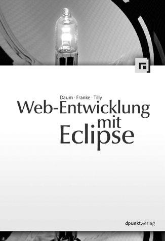 Web-Entwicklung mit Eclipse Taschenbuch – 1. Oktober 2004 Berthold Daum Stefan Franke Marcel Tilly dpunkt