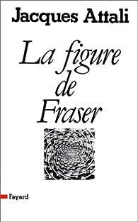 La figure de Fraser par Jacques Attali
