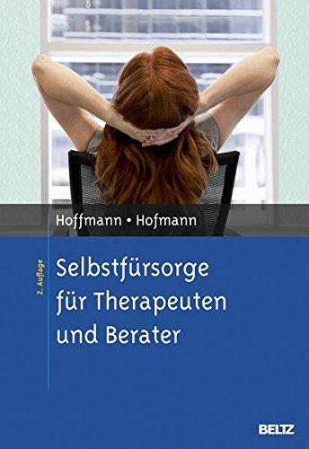 Selbstfürsorge für Therapeuten und Berater