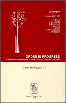 Book Order in Progress: Everyday Education Practice in Primary Schools―Belgium, 1880–1970 (Studia Paedagogica)