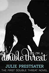 So I'm a Double Threat (Double Threat Series Book 1) (English Edition)