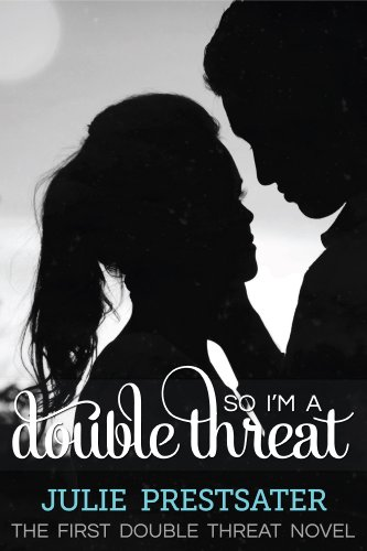 So I'm a Double Threat (Double Threat Series Book 1) by [Prestsater, Julie]