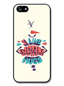 AMAF ? Accessories Frozen Animation Disney Movie I Like Warm Hugs Quote case for iPhone 5 5S