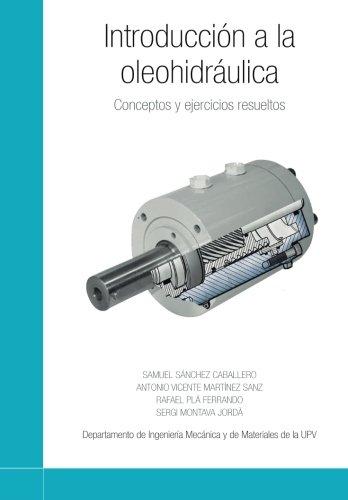 Introducción a la oleohidráulica: Conceptos y ejercicios resueltos (Spanish Edition)