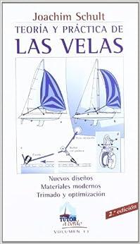 Teoria y Practica de Las Velas: 13 (Tutor a Bordo/ Tutor on Board) by Joachim Schult (2006-10-06)