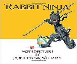 Rabbit Ninja: Jared T Williams: 9781567926286: Amazon.com: Books