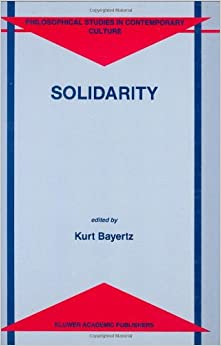 Solidarity (Philosophical Studies in Contemporary Culture)