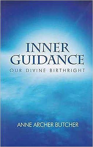 Pdf télécharger des ebooks gratuits Inner Guidance: Our Divine Birthright by Anne Archer Butcher (2013-10-01) ePub