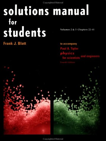 Solutions Manual for Students Vols 2 & 3 Chapters 22-41: to Accompany Physics for Scientists and Engineers 4e