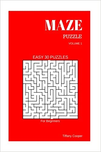 Maze Puzzle Maze Puzzle Volume 1 Easy 30 Puzzles For Beginners